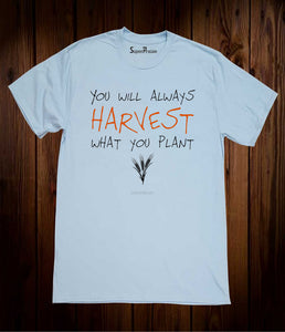 You Will Always Harvest Christian Sky Blue T Shirt