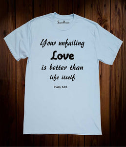 Your Unfailing Love Is Better than Life Itself Bible scripture Jesus Sky Blue T Shirt