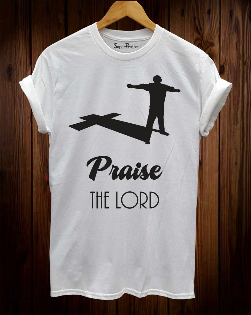 Praise The Lord Christian T Shirt