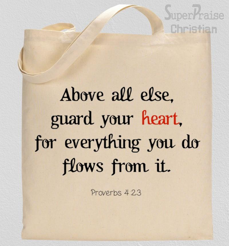 Above all else guard your heart Tote Bag