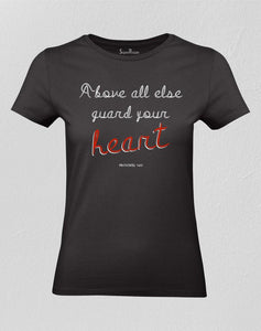 Above All Else Guard Your Heart Women T shirt