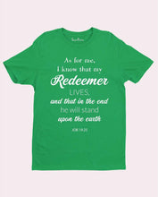 My Redeemer Lives Jesus Christian T Shirt