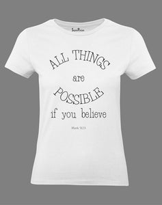 All Things Are Possible If You Believe Women T Shirt