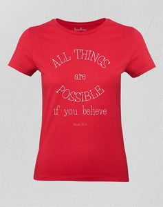 All Things Are Possible Women T shirt