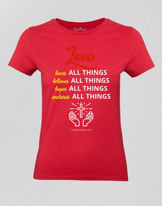Christian Women T shirt Love All Things