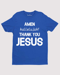Amen Hallelujah Thank you Lord Jesus Christian T Shirt