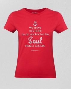 Anchor for the Soul Women T shirt