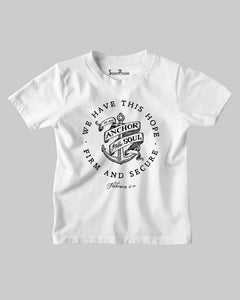 We Have This Hope Anchor For Soul Hebrew Christian Kids T shirt