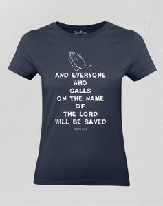 Christian Women T shirt Everyone Who Calls The Lord Will Be Saved