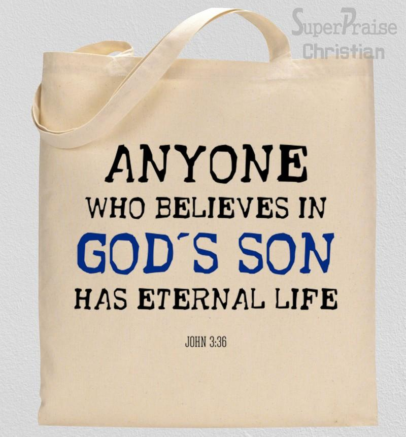 Anyone Who Believes In God's Son Has Eternal Life Tote Bag