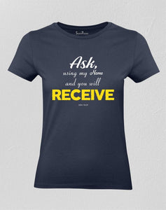 Christian Women T shirt Ask and Receive Navy Tee