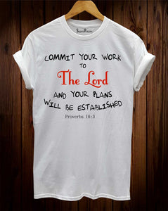 Commit Your Work To The Lord T Shirt