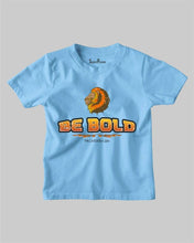 Be Bold Kids T shirt