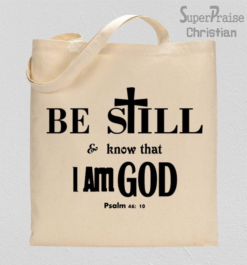 Be Still And Know That I am God Verse Tote Bag Tote Bag