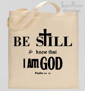 Be Still & Know That I Am God Verse Tote Bag