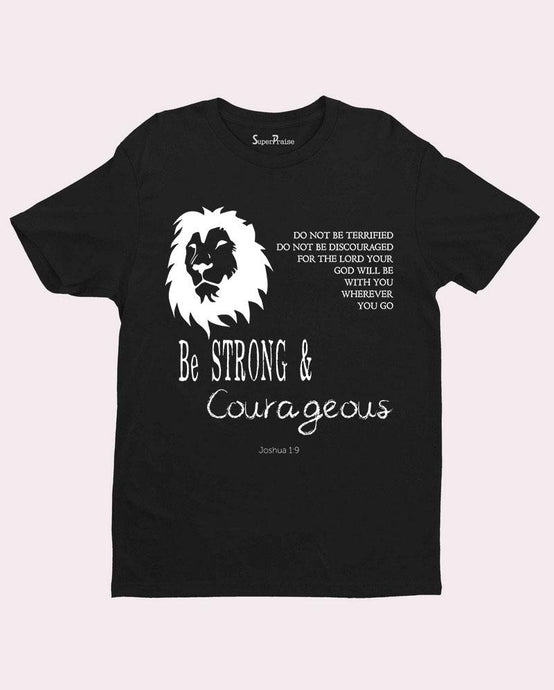 Be Strong and Courageous Bible Verse T-shirt