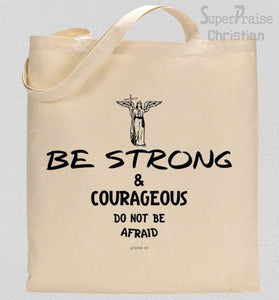 Be Strong And Courageous Do Not Be Afraid Tote Bag