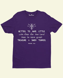 Better to have Little with fear for the Lord Jesus Faith Christian T shirt