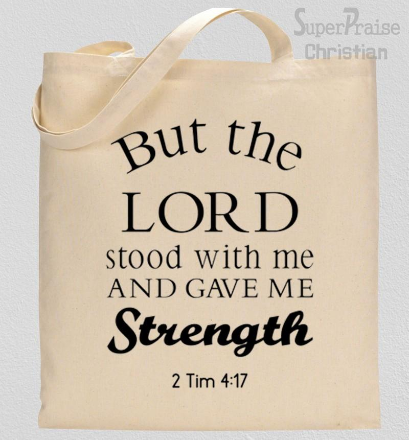 But The Lord Stood With Me And Gave Me Strength Tote Bag
