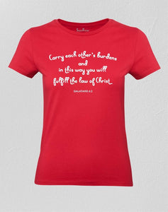 Women Christian T shirt Carry Each Other Law Of Christ