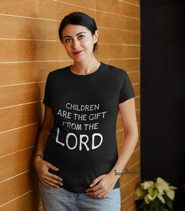 Children Are a Gift From The Lord Maternity T Shirt