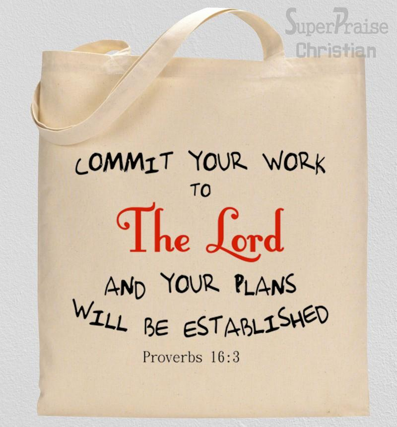 Commit Your Work To The Lord Tote Bag