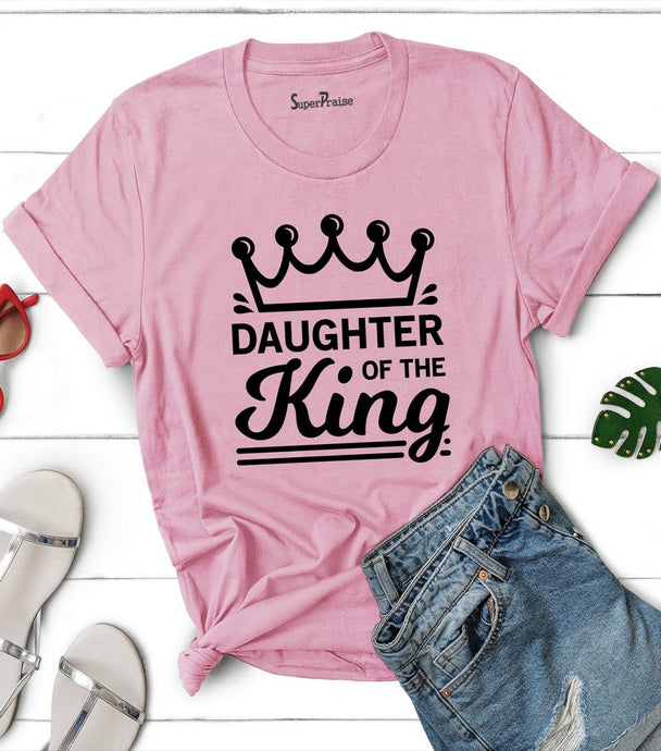 Daughter Of The King T Shirt