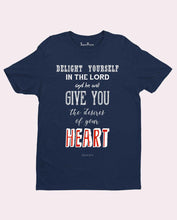 Delight Yourself in the Lord Christian Faith Jesus Christ T shirt