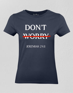 Christian Women T shirt Don't Worry Jeremiah 29:11 Bible Verse Navy Tee
