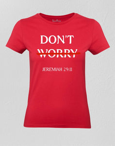 Christian Women T shirt Don't Worry Jeremiah 29:11 Bible Verse Red Tee