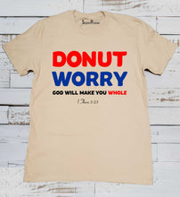Donut Worry be happy God is with you Bible Shirt