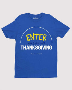 Enter His Gate With Thanksgiving  Bible Verse Christian T Shirt