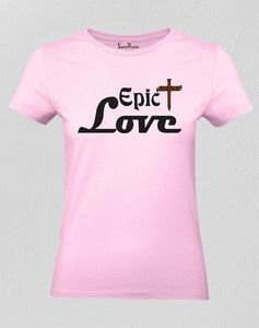 Epic Love Women T Shirt