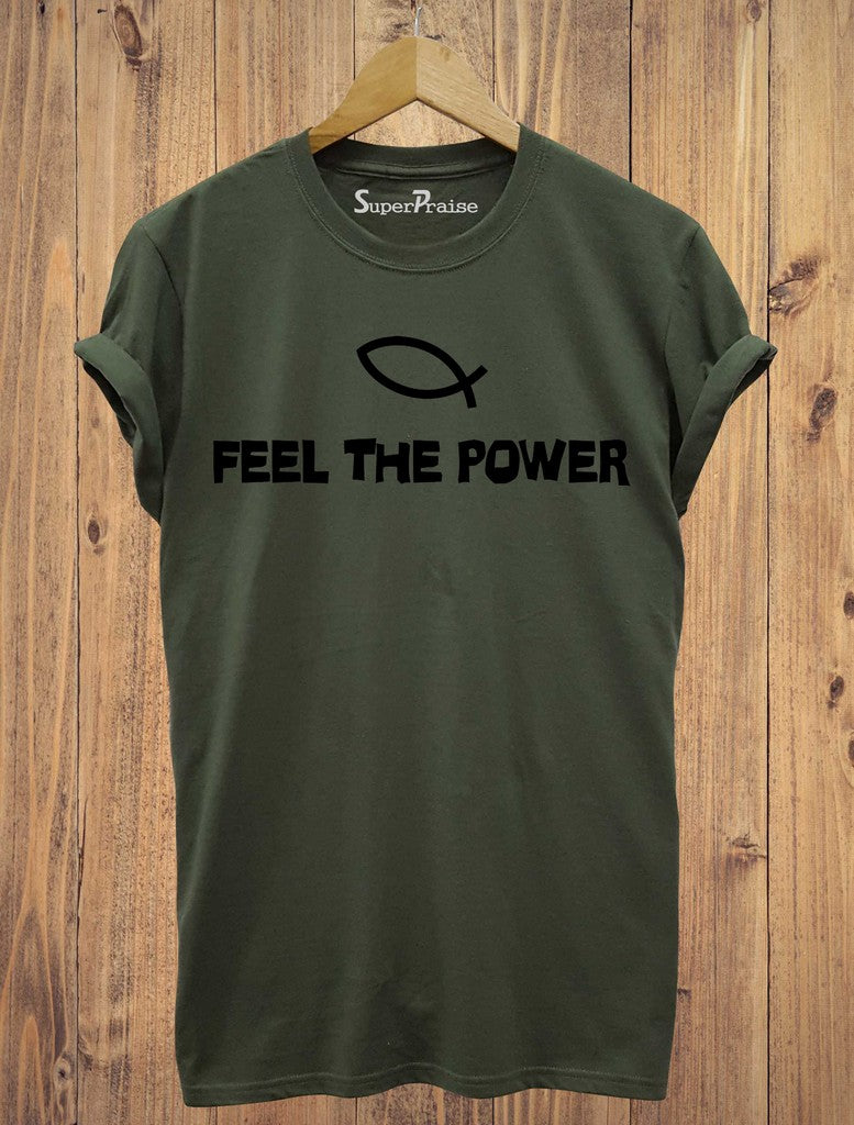Feel The Power of Jesus T Shirt