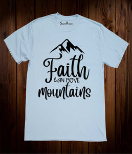 Faith Can Move Mountains Verse T Shirt