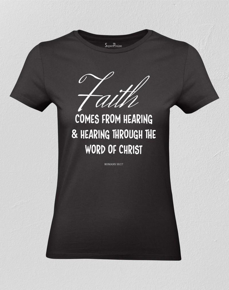 Faith Comes From Hearing Christian Women T shirt