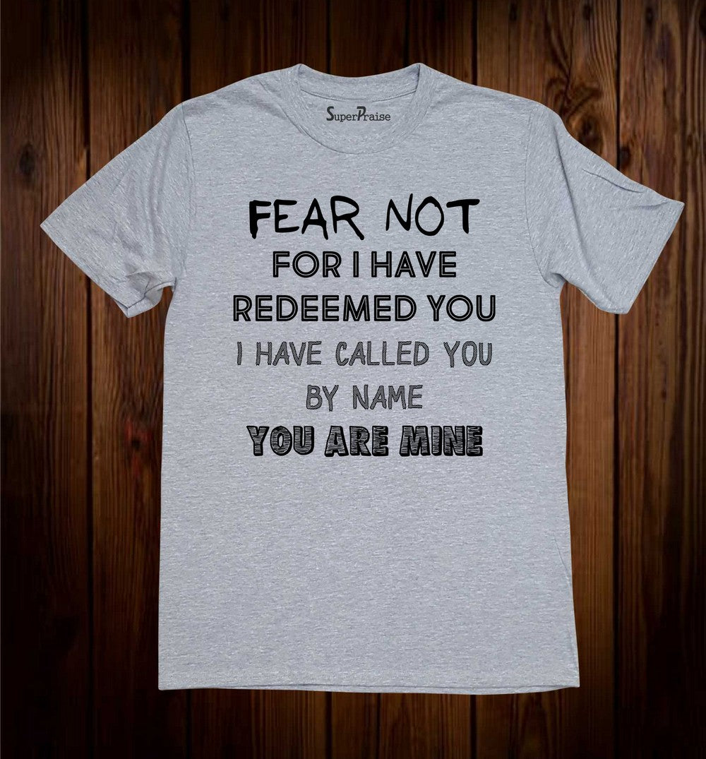 Fear Not Bible verse Christian T Shirt