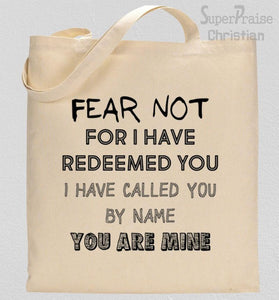 Fear Not For I Have Redeemed You Tote Bag