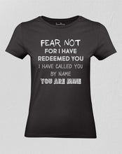 Fear Not For I Have Redeemed You Women T shirt