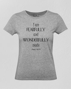 Christian Women T Shirt I am Fearfully And Wonderfully Made Psalm