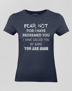 Christian Women T shirt Fear Not Redeemed You & Called You Navy tee