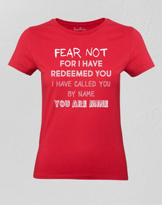 Christian Women T shirt Fear Not Redeemed You & Called You Red Tee