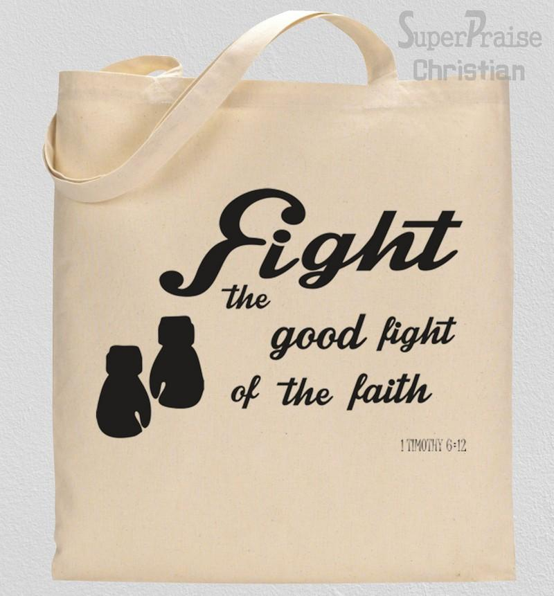 Fight The good fight of the Faith Tote Bag