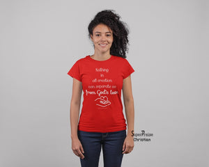 Christian Women T shirt Nothing In All Creation Can Separate Us From God's Red tee tshirt