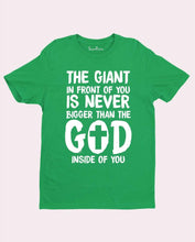 Giant Is Never Bigger Than God T Shirt