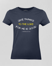 Christian Women T shirt Give Thanks To The Lord For He Is Good Navy tee