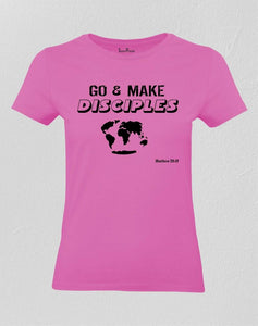 Go And Make Disciple Women T Shirt
