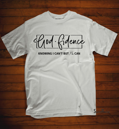 God Fidence Knowing I Can't But He Can T Shirt