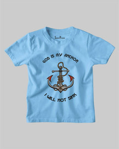 God Is My Anchor Kids T Shirt