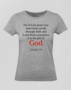 God Saved You By Grace Women T Shirt
